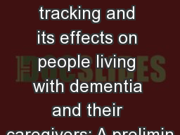 Electronic tracking and its effects on people living with dementia and their caregivers: A prelimin