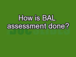 How is BAL assessment done? PowerPoint PPT Presentation