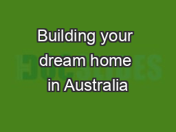 Building your dream home in Australia PowerPoint PPT Presentation