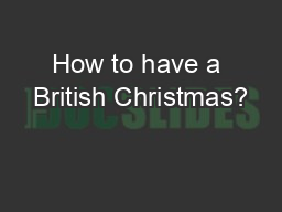 How to have a British Christmas?