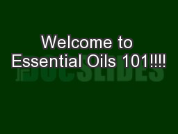 Welcome to Essential Oils 101!!!!