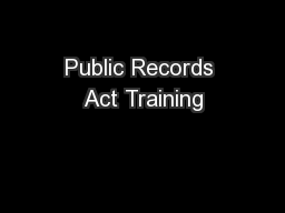 Public Records Act Training PowerPoint PPT Presentation
