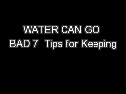 WATER CAN GO BAD 7  Tips for Keeping
