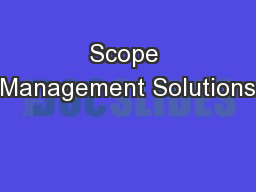Scope Management Solutions PowerPoint PPT Presentation