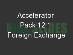 Accelerator Pack 12.1 Foreign Exchange
