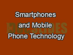 Smartphones and Mobile Phone Technology