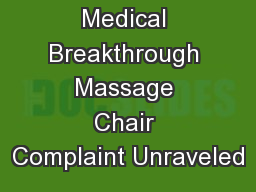 The Myths of Medical Breakthrough Massage Chair Complaint Unraveled
