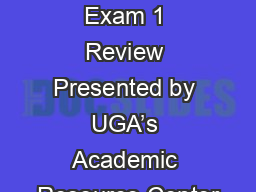 CHEM 1212 Exam 1 Review Presented by UGA�s Academic Resource Center