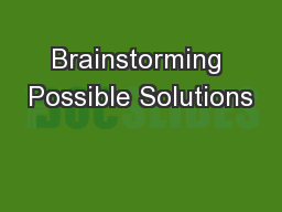 Brainstorming Possible Solutions