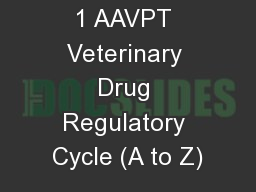 1 AAVPT Veterinary Drug Regulatory Cycle (A to Z)
