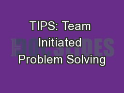 TIPS: Team Initiated Problem Solving PowerPoint PPT Presentation