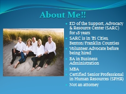 About Me!! ED of the Support, Advocacy & Resource Center (SARC) for 18 years