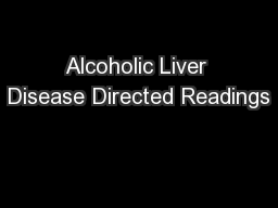 Alcoholic Liver Disease Directed Readings