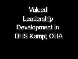 Valued Leadership Development in DHS & OHA PowerPoint PPT Presentation