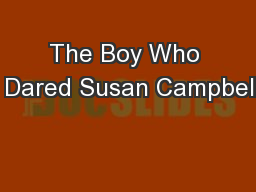 The Boy Who  Dared Susan Campbell