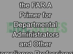 Understanding the FAR A Primer for Departmental Administrators and Other Compliance Professionals