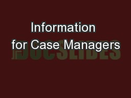 Information for Case Managers
