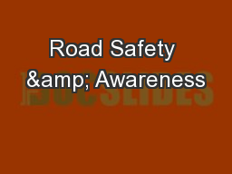 Road Safety & Awareness PowerPoint PPT Presentation