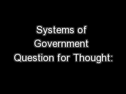 Systems of Government Question for Thought: