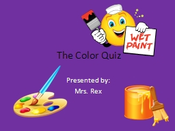 The Color Quiz Presented by:
