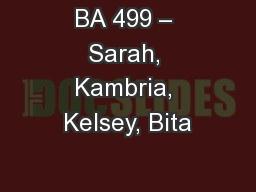 BA 499 – Sarah, Kambria, Kelsey, Bita