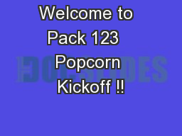 Welcome to  Pack 123   Popcorn Kickoff !! PowerPoint PPT Presentation