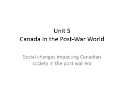 Unit 5 Canada In the Post-War World