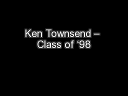 Ken Townsend – Class of '98