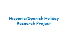 Hispanic/Spanish Holiday Research Project PowerPoint Presentation, PPT - DocSlides