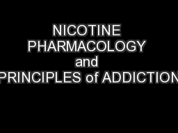NICOTINE PHARMACOLOGY and PRINCIPLES of ADDICTION PowerPoint Presentation, PPT - DocSlides