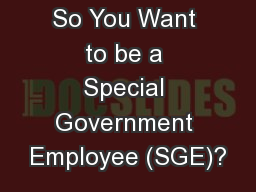 So You Want to be a Special Government Employee (SGE)?