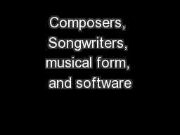 Composers, Songwriters, musical form, and software