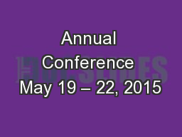 Annual Conference May 19 – 22, 2015