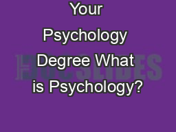 Your Psychology Degree What is Psychology?