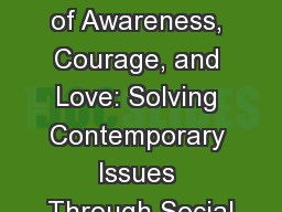 Practical Applications of Awareness, Courage, and Love: Solving Contemporary Issues Through Social