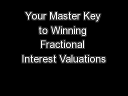 Your Master Key to Winning Fractional Interest Valuations