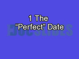 """1 The """"Perfect"""" Date"""