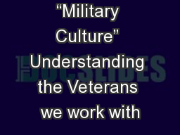 """""""Military Culture"""" Understanding the Veterans we work with"""