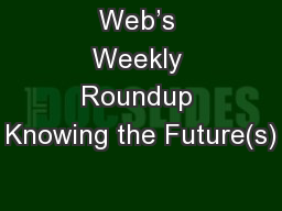 Web's Weekly Roundup Knowing the Future(s)