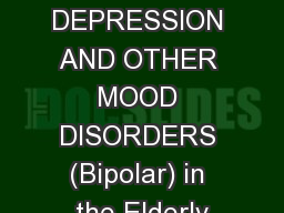 DEPRESSION AND OTHER MOOD DISORDERS (Bipolar) in the Elderly