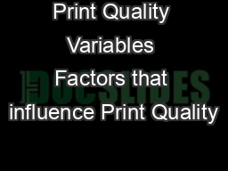 Print Quality Variables Factors that influence Print Quality PowerPoint PPT Presentation