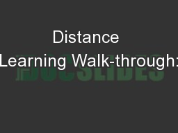 Distance Learning Walk-through: