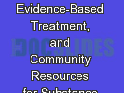 Screening tools, Evidence-Based Treatment, and Community Resources for Substance Use Disorders