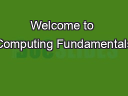 Welcome to Computing Fundamentals