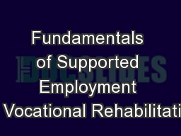 Fundamentals of Supported Employment in  Vocational Rehabilitation