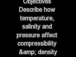 Objectives Describe how temperature, salinity and pressure affect compressibility & density