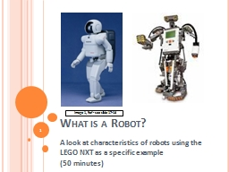 What is a Robot? A look at characteristics of robots using the LEGO EV3 as a specific example