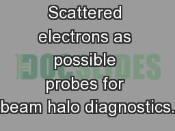 Scattered electrons as possible probes for beam halo diagnostics.