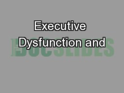 Executive Dysfunction and