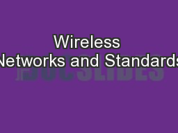 Wireless Networks and Standards